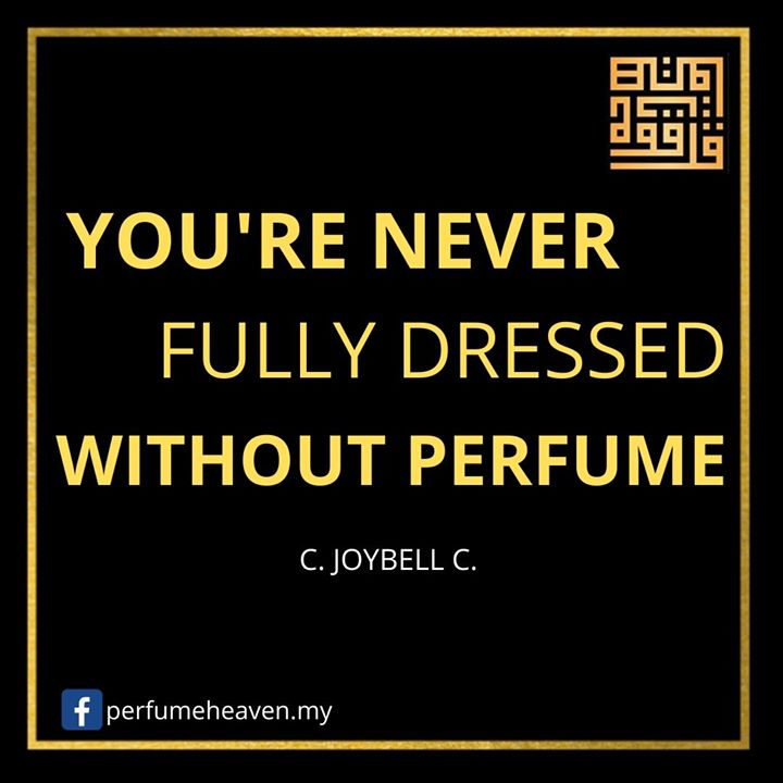 You\'re Never Fully Dressed Without Perfume - C.