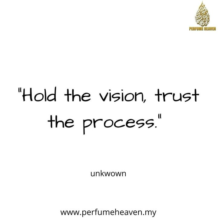 """""""hold The Vision, Trust The Process."""""""
